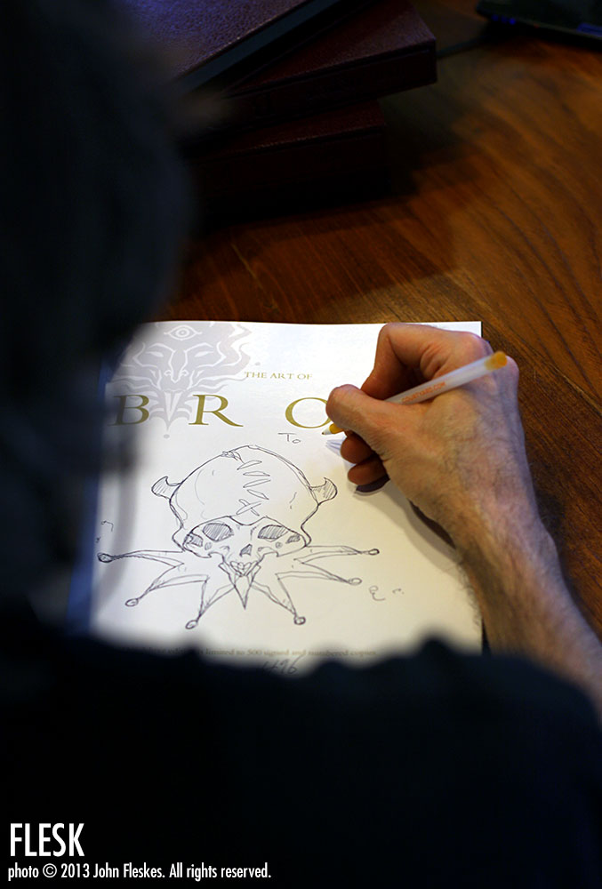 To? Maybe this was for you? Here, Brom is about to personalize one of the deluxe editions that came with a sketch.